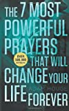 The 7 Most Powerful Prayers That Will Change Your Life Forever, Adam Houge, 1939811104