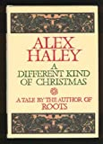 A Different Kind of Christmas, Alex Haley, 0385260431