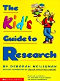 The Kid's Guide to Research, Deborah Heiligman, 0590307169