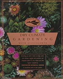 AMERICAN GARDEN GUIDES: Dry Climate Gardening with Succulents (The American Garden Guides)