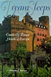 Dream Sleeps: Castles and Palace Hotels of Europe
