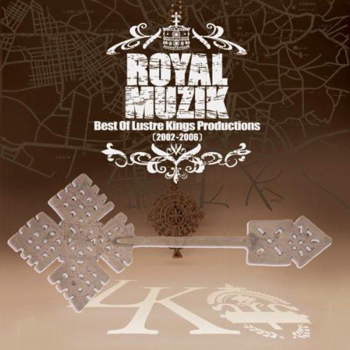 Royal Muzik : Best of Lustre Kings Productions 2002-2006