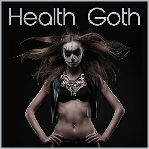 Health Goth: The Best Industrial Electronic Workout Music [Explicit]