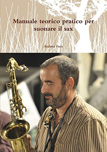 Scarica Manuale Teorico Pratico Per Suonare Il Sax Pdf Andrea