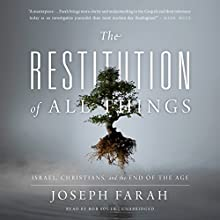 The Restitution of All Things: Israel, Christians, and the End of the Age Audiobook by Joseph Farah Narrated by Bob Souer