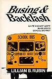 Busing and Backlash, Lillian B. Rubin, 0520022572