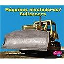 Maquinas niveladoras/Bulldozers (Maquinas maravillosas/Mighty Machines) (Multilingual Edition)
