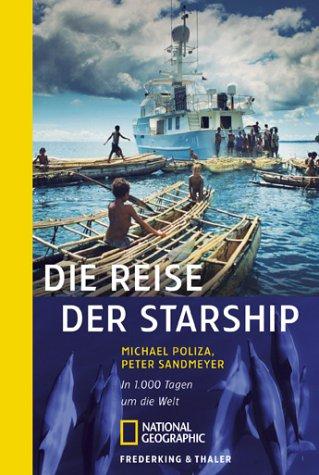 Die Reise der Starship: In 1000 Tagen um die Welt (National Geographic Taschenbücher)