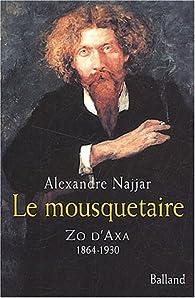 Le Mousquetaire : Zo d'Axa, 1864-1930 par Alexandre Najjar