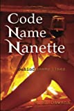 Code Name Nanette: Behind Enemy Lines (The Amazon Queen) (Volume 1)