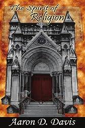 The Spirit of Religion by Aaron Davis (2005-04-21)
