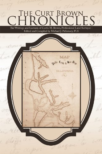 the-curt-brown-chronicles-the-writings-and-lectures-of-curtis-m-brown-professional-land-surveyor-edi