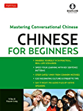 Mandarin Chinese for Beginners: Mastering Conversational Chinese (Downloadable Audio Included)