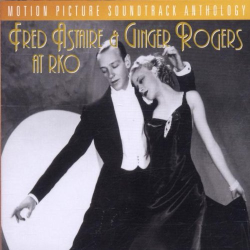 Fred Astaire & Ginger Rogers At RKO: Motion Picture Soundtrack Anthology by Rhino / TCM Turner Classic Music