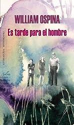 Es tarde para el hombre (Spanish Edition)