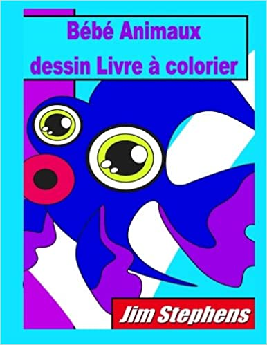 Bebe Animaux Dessin Livre A Colorier French Edition Jim