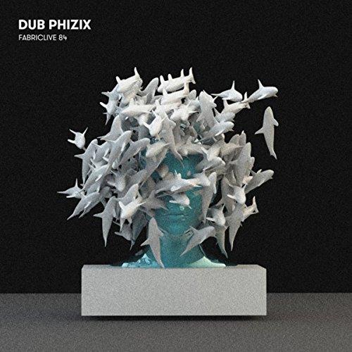 Fabriclive 84: Dub Phizix [Exp...