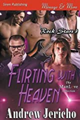 Flirting with Heaven [Rock Stars 3] (Siren Publishing Menage and More)