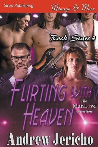 Flirting with Heaven [Rock Stars 3] (Siren Publishing Menage and More) ebook