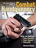 The Gun Digest Book of Combat Handgunnery, 6th