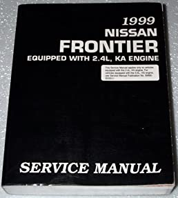1999 nissan frontier 2 4l service manual d22 series ka engine rh amazon com 2002 Nissan Frontier 1998 Nissan Frontier