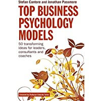 Top Business Psychology Models: 50 Transforming Ideas for Leaders, Consultants and Coaches