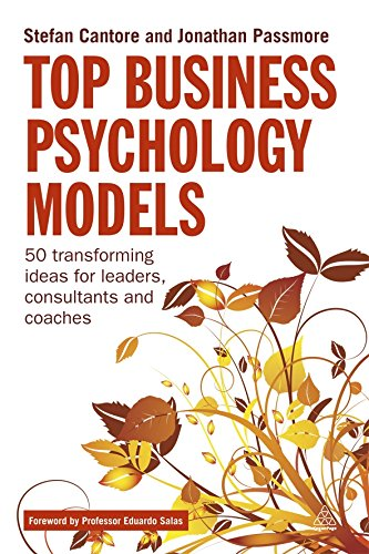 Top Business Psychology Models: 50 Transforming Ideas for Leaders, Consultants and Coaches (Best Business Ideas 2019)