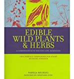 img - for Edible Wild Plants and Herbs : A Compendium of Recipes and Remedies(Hardback) - 2008 Edition book / textbook / text book