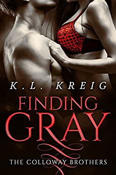Finding Gray (The Colloway Brothers Book 1) by [Kreig, K.L.]