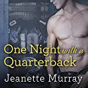 One Night with a Quarterback: Santa Fe Bobcats Series #1 Audiobook by Jeanette Murray Narrated by Carly Robins