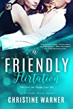 A Friendly Flirtation (Friends First Book 3)