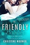 A Friendly Flirtation (Friends First Book 3)