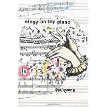 Elegy On Toy Piano (Pitt Poetry Series)