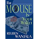 THE MOUSE IN YOUR WALLET: Who Moved My Money?