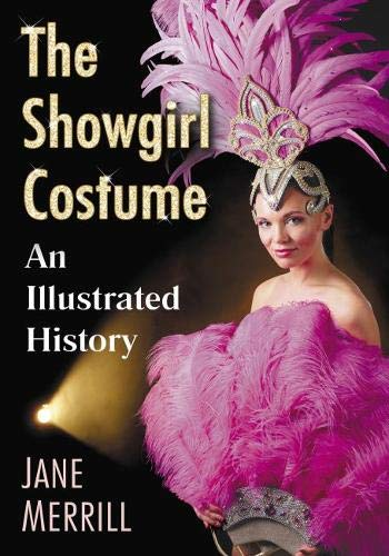 The Showgirl Costume: An Illustrated
