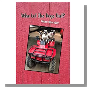 Who Let The Dogs Out? ... Nami Kim Did!: A collection of full color illustrated wit and wisdom from the world of our canine friends. 6 x 9 (Save Korean Dogs - Journals & Planners) (Volume 3)