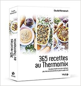 Amazon.fr , 365 recettes au Thermomix  Des plus simples aux plus créatives  pour les soirs de semaine ou pour le week,end , Claudia Allemeersch,
