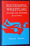 Successful Wrestling, Its Bases and Problems, Arnold William Umbach, 0697074110
