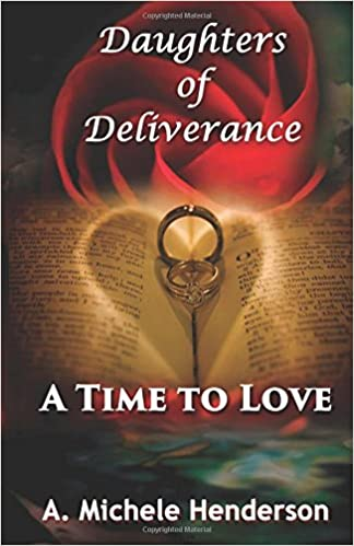 Book Daughters of Deliverance: A Time To Love