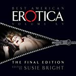 The Best of Best American Erotica, The Final Edition | Susie Bright,Rowan Elizabeth,Alicia Gifford