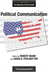 Political Communication: The Manship School Guide (Media & Public Affairs) Paperback
