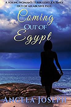 Coming Out Of Egypt (The Egypt Series Book 1) by [Joseph, Angela]