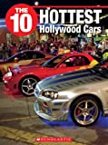 img - for The 10 Hottest Hollywood Cars book / textbook / text book