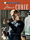Sterling Biographies (R): Marie Curie : Mother of Modern Physics