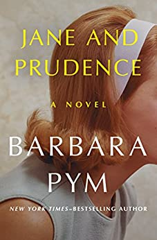 Jane and Prudence: A Novel by [Pym, Barbara]