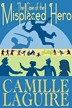 The Case of the Misplaced Hero (English Edition) por [LaGuire, Camille]