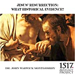 Jesus' Resurrection: What Historical Evidence? | John Warwick Montgomery