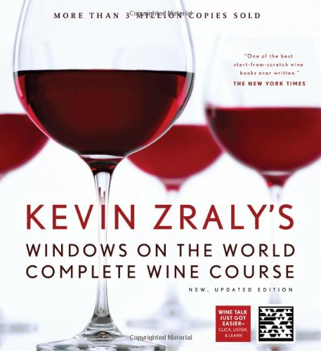 Kevin Zraly's Windows on the World Complete Wine Course: New, Updated Edition (Kevin Zraly's Complete Wine Course) by Kevin Zraly