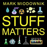 Stuff Matters: Exploring the Marvelou...