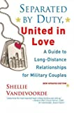 Separated By Duty United In Love A Guide To Long-Distance Relationships For Military Couples Separated By Duty United In Love